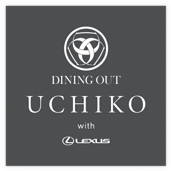 DINING OUT UCHIKO with LEXUS